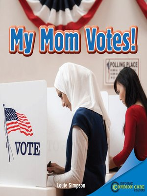 cover image of My Mom Votes!